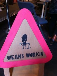 weans workin'